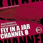 Alexi Delano Fly In A Jar