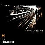 H Is Orange Thrill Of Escape