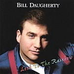 Bill Daugherty Look To The Rainbow
