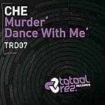 Che Dance With Me