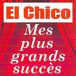 El Chico Mes Plus Grands Succès - El Chico