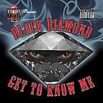 Black Diamond Get To Know Me