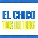 El Chico Tous Les Tubes - El Chico