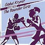 Global Kryner Global Kryner Versus The Rounder Girls