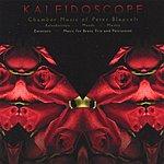 Peter Blauvelt Kaleidoscope: Chamber Music Of Peter Blauvelt