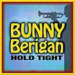 Bunny Berigan Hold Tight