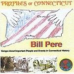 Bill Pere Profiles Of Connecticut