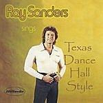 Ray Sanders Ray Sanders Sings Texas Dance Hall Style