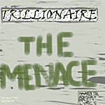 Menace Trillionaire