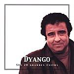 Dyango Dyango Sus 20 Grandes Éxitos (The Best Of Dyango)