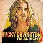 Bucky Covington I'm Alright - EP