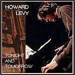 Howard Levy Tonight And Tomorrow