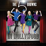 The 5 Browns The 5 Browns In Hollywood