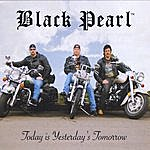 Black Pearl Today Is Yesterday's Tomorrow