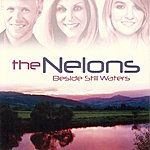 The Nelons Beside Still Waters