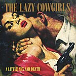 The Lazy Cowgirls A Little Sex And Death