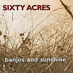 Sixty Acres Banjos And Sunshine (Remastered +6 Bonus Tracks))