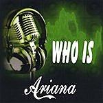Trio Ariana Who Is Ariana?