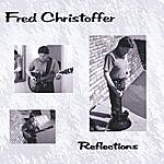 Fred Christoffer Reflections