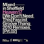 Heaven 17 (We Don't Need This) Fascist Groove Thang [2010 Remixes, Pt. 2]