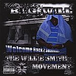 Big Will Welcome Back 2 Smallville: The Willie Smith Movement (Parental Advisory)