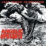 Angelic Upstarts Last Tango In Moscow