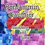 Benjammin Sunshine And Song