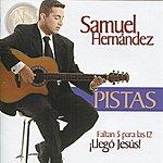 Samuel Hernández Faltan 5 Para Las 12 Llegó Jesús (Pistas Originales)