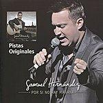 Samuel Hernández Por Si No Hay Mañana (Pistas Originales)