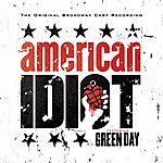 Green Day The Original Broadway Cast Recording 'American Idiot' Featuring Green Day