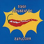 Eggs Eggs Teenbeat 96 Exploder