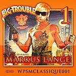 Markus Lange Big Trouble Ep