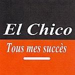 El Chico Tous Mes Succès - El Chico