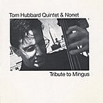 Tom Hubbard Tribute To Mingus