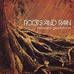 Howard Gladstone Roots And Rain
