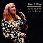 Diane Hubka I Like It Here / Live In Tokyo
