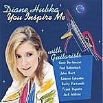 Diane Hubka You Inspire Me