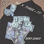 Ricky Gonzo No X Three= ???
