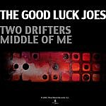 The Good Luck Joes Two Drifters Ep