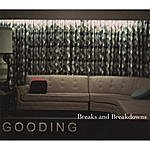Gooding Breaks And Breakdowns
