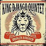 King Django Brooklyn Hangover