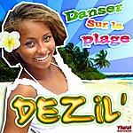 Dezil' Danser Sur La Plage (2-Track Single)