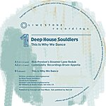 Deep House Souldiers This Is Why We Dance (3-Track Maxi-Single)
