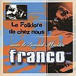 Franco Le Folklore De Chez Nous Avec Le Grand Maître Franco