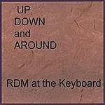 Rdm Up, Down And Around