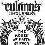 Culann's Hounds The House Of Faith Session