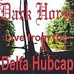 Darkhorse Dark Horse Live From The Delta Hubcap