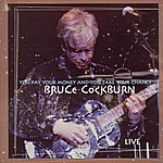 Bruce Cockburn You Pay Your Money And You Take Your Chance - Live