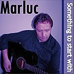 Marluc Something To Start With