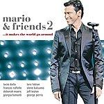 Mario Frangoulis Mario And Friends 2 …it Makes The World Go Around